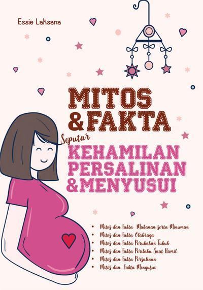 Mitos & Fakta Seputar Kehamilan, Persalinan, & Menyusui