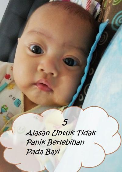 5 Alasan Untuk Tidak Panik Berlebihan Di Depan Bayi